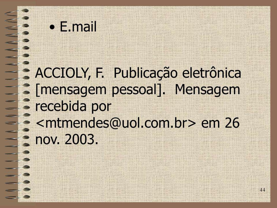 E.mail ACCIOLY, F. Publicação eletrônica [mensagem pessoal].